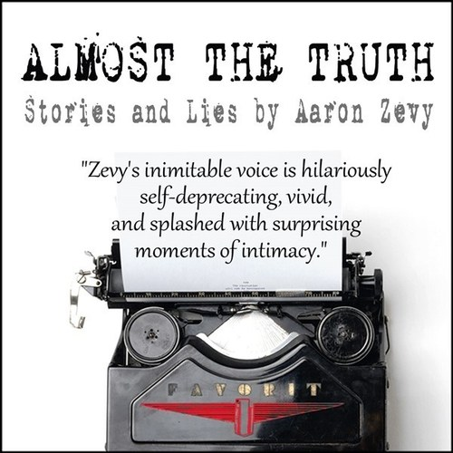 Almost the Truth: Stories and Lies by Aaron Zevy (CNW Group/Tumbleweed Press Inc.)