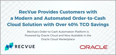 RecVue's Order-to-Cash Automation Platform is Powered by Oracle Cloud