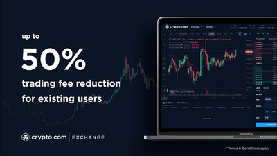Up to 50% trading fee reduction on all trades for existing users. (PRNewsfoto/Crypto.com)