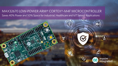 Ultra-Reliable MAX32670 Arm® Cortex®-M4F Microcontroller from Maxim Integrated Offers Industry's Lowest Power Consumption and Smallest Size for Industrial, Healthcare and IoT Sensor Applications