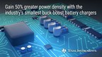 New buck-boost battery chargers deliver 50% greater power density and three times faster charging for USB Type-C™, USB PD and wireless dual-input charging