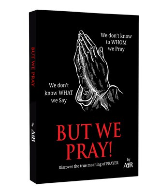 The New E-book 'But We Pray' by AiR, Helps Discover the True Meaning of Prayer
