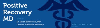 Announcing the Positive Recovery MD Podcast!