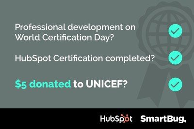 When HubSpot recognized the success of SmartBug Media's quarterly Certification Day, it decided to create a version of its own—World Certification Day. For each certification a learner achieves in HubSpot Academy on World Certification Day, HubSpot will donate $5 on their behalf to support UNICEF's efforts in education for children. For more information, visit https://offers.hubspot.com/certification-day.