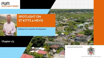 The Financial Times' PWM magazine filmed a documentary that examines how Citizenship by Investment helps St Kitts and Nevis develop