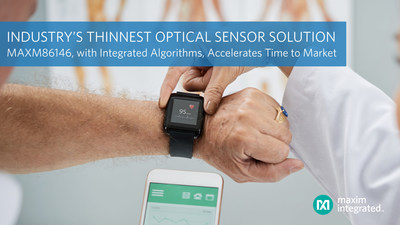 Maxim Integrated's MAXM86146, integrated with advanced algorithms, is the thinnest optical sensor solution for wearable health and fitness products.