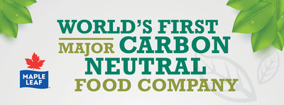 World's First Major Carbon Neutral Food Company (Groupe CNW/Les Aliments Maple Leaf Inc.)