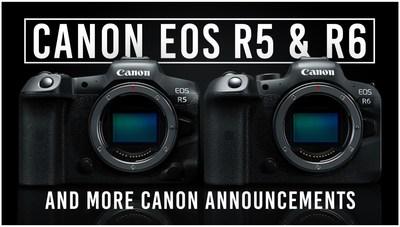 CanonEOS R5 and EOS R6 Mirrorless  Cameras