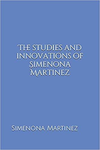 The Studies & Innovations of Simenona Martinez