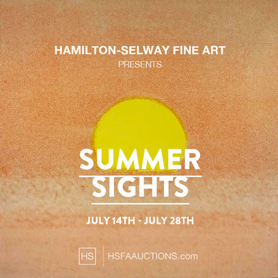 Hamilton-Selway Fine Art Announces Upcoming July Auction, Summer Sights