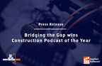 "Bridging the Gap Wins ""Best Construction Podcast of 2020"" as Named by Construction Junkie"