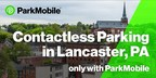Lancaster Parking Authority Encourages Contactless Payments For On-Street Parking with the ParkMobile App