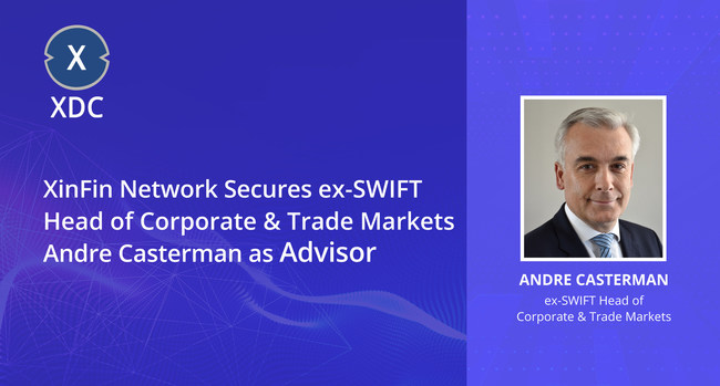 XinFin Network Secures Ex-SWIFT Corporate & Trade Head Andre Casterman as an Advisor.