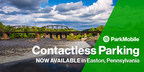 City of Easton, Pennsylvania, Partners with ParkMobile to Provide Contactless Parking Payments After MobileNOW! Shuts Down
