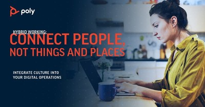 Poly's Hybrid Working Report focuses on best practices, work spaces, culture and collaboration amidst the new normal.