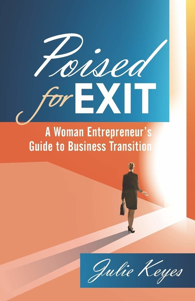 Poised for Exit: A Woman Entrepreneur's Guide to Business Transition
