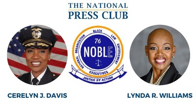 Leadership of NOBLE to discuss progress made and reforms still needed since death of George Floyd at National Press Club Virtual Newsmaker July 30