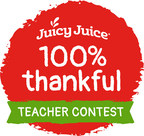 Teachers Take The Spotlight In Juicy Juice® '100% Thankful Teacher Contest' Nationwide Contest