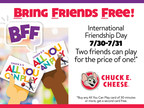 Chuck E. Cheese To Celebrate International Friendship Day Across The Globe