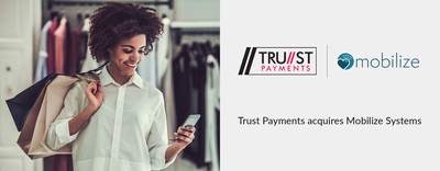 Trust Payments Ltd acquires Mobilize Systems