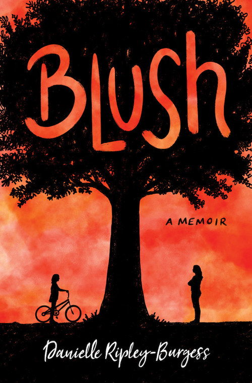 Blush: How I Barely Survived 17, a memoir by colorectal cancer survivor Danielle Ripley-Burgess