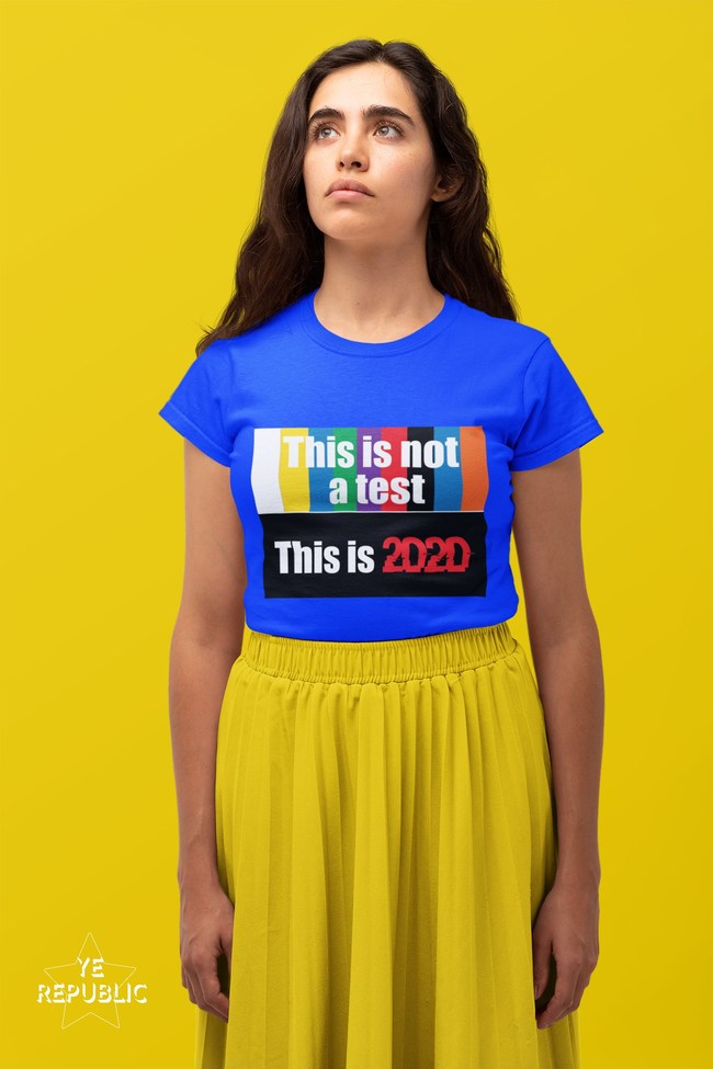 YeRepublic.com - This is Not a Test. This is 2020.