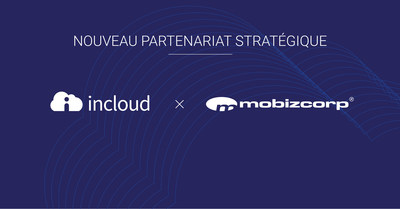 Incloud x Mobizcorp (Groupe CNW/Incloud Business Solutions)
