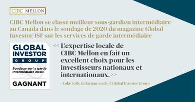 CIBC Mellon se classe meilleur sous-gardien intermédiaire au Canada dans le sondage de 2020 du magazine Global Investor/ISF sur les services de garde intermédiaire (Groupe CNW/CIBC Mellon)