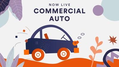 Commercial Auto -- Now Live