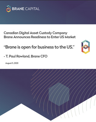 Canadian Digital Asset Custody Company Brane Announces Open for Business to the US.