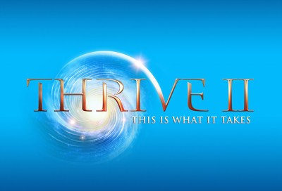 THRIVE II: This Is What It Takes releases trailer August 8th in 15 languages for sequel to one of the top watched documentaries of all time