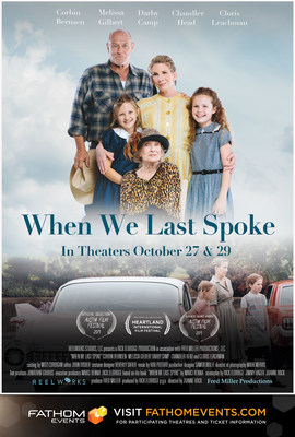 ReelWorks Studios and Fathom Events Announce Release of Latest Film 'WHEN WE LAST SPOKE'