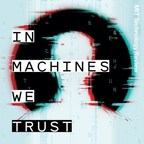 """MIT Technology Review premieres """"In Machines We Trust"""" podcast"""