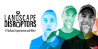 Landscape Disruptors Podcast Launches, a News Network Produced by LMN for Landscapers by Landscapers