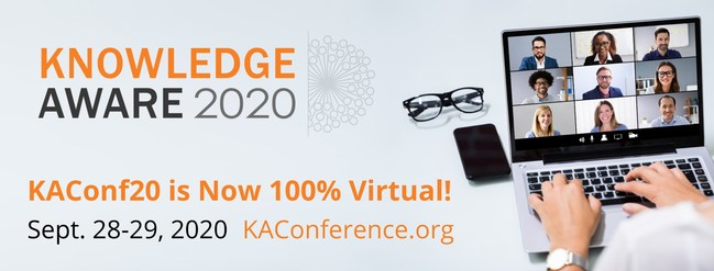 The 2020 Knowledge Aware Conference is now 100% virtual. Learn more about this event at KAConference.org.