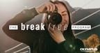 Olympus Launches The Break Free Program