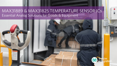 Maxim Integrated's MAX31889 and MAX31825 Essential Analog temperature sensor ICs deliver precision measurement to enable robust protection for goods and equipment.