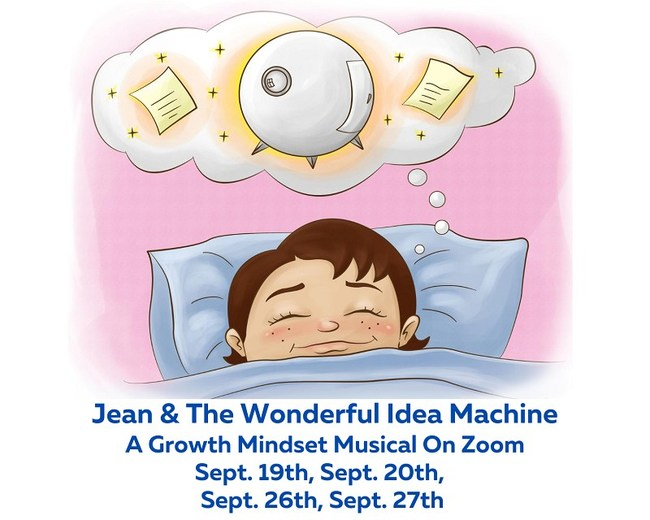 The world's first Zoom-filmed Children's Musical,Jean & The Wonderful Idea Machine, runs Sept. 19-20 and Sept. 26-27 on Zoom
