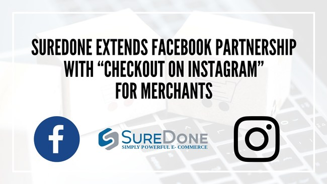 "SureDone Extends Facebook Partnership with ""Checkout on Instagram"" for Merchants"