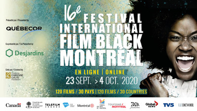 16th Montreal International Black Film Festival: 120 Films From 30 Countries + Impactful Special Events! (CNW Group/Montreal International Black Film Festival)