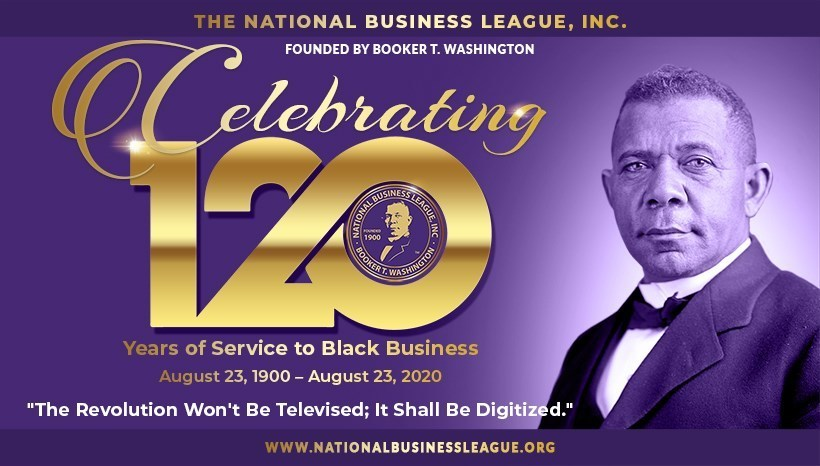 The National Business League, Inc. Celebrating 120 Years of Service to Black Business. August 23, 1920 - August 23, 2020. Founded by Legendary Booker T. Washington