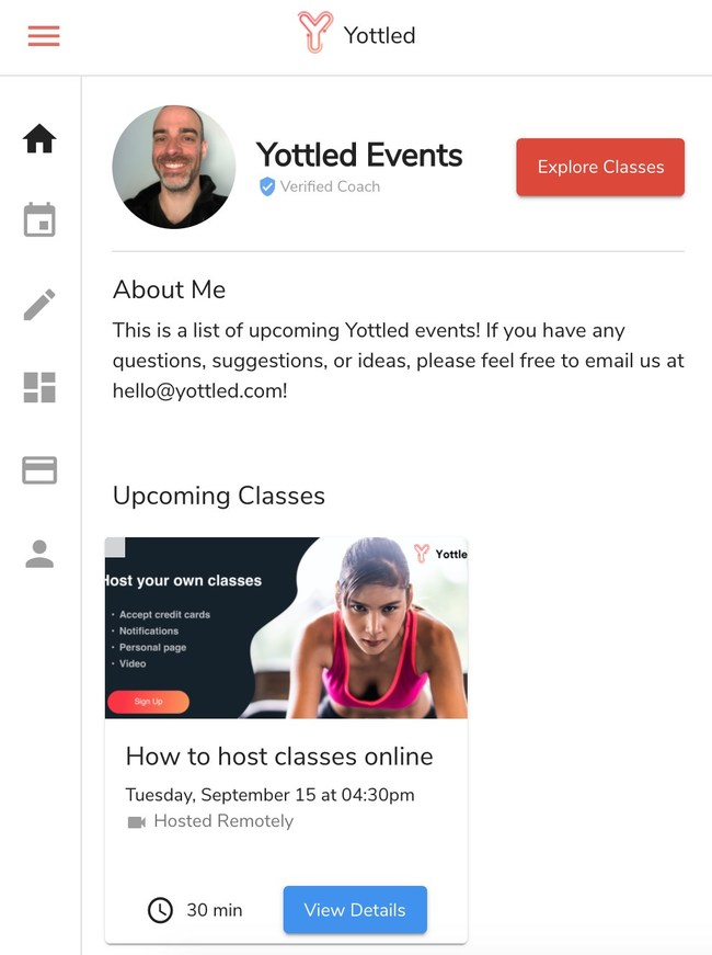Every coach creates a branded, personal page. They can host a class for up to 100 people or a one on one session for simple automated scheduling. Coaches get setup in just a few minutes and then share their classes and pages on social media.