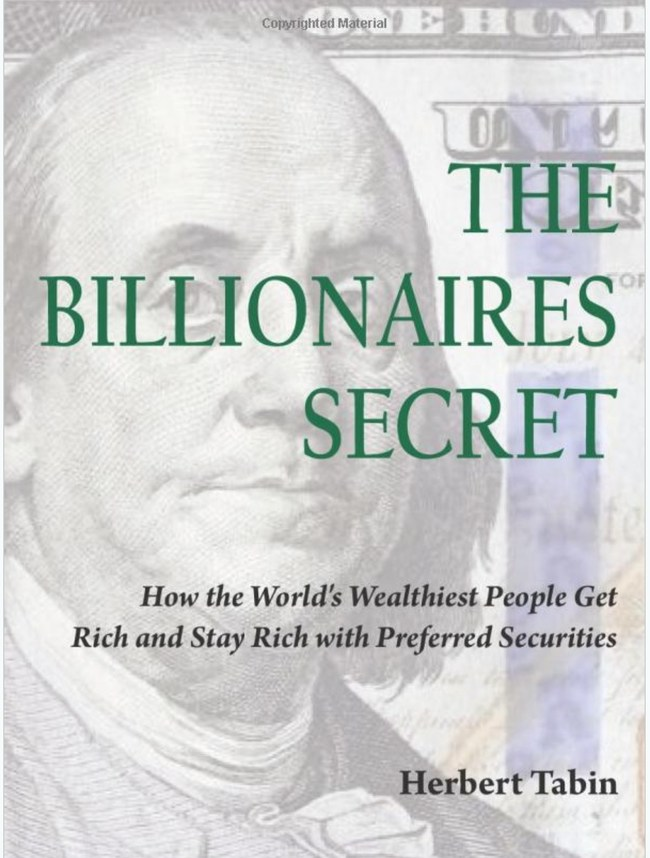 """New Book """" the Billionaires Secret: How the World's Wealthiest People Get Rich and Stay Rich With Preferred Securities"""", Now on Amazon's Kindle, Reveals the Secret Ways the Mega-Wealthy Use Preferred Shares to Earn Money Monthly, Effortlessly."""