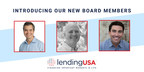 LendingUSA™ Announces the Appointment of Three New Board Members