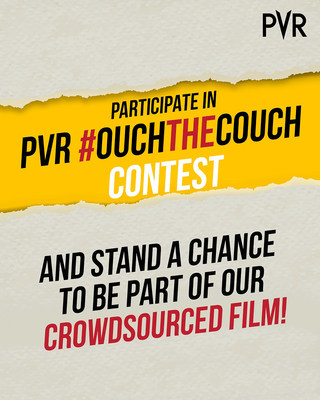 PVR Announces Crowdsourced Film Campaign #OuchTheCouch
