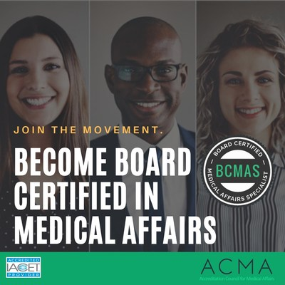 The Board Certified Medical Affairs Specialist (BCMAS) - The First & Only Board Certification for Medical Science Liaisons (MSLs) & Medical Affairs Professionals in the World- Recognized for highest honors by IACET/ANSI.