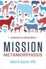 American Humane CEO Robin R. Ganzert Announces New Book: Mission Metamorphosis