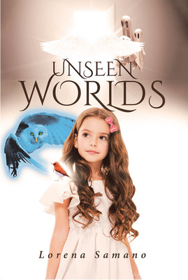 Lorena Samano's new book «Unseen Worlds» is an enchanting tale of a young girl with the power to see the supernatural world and its creatures.