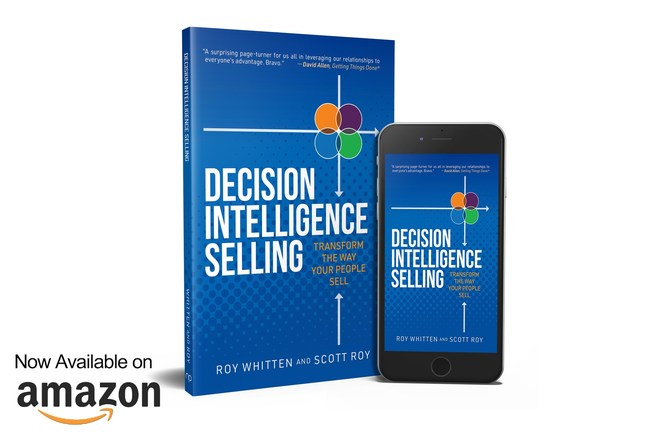 Out now: Decision Intelligence Selling by seasoned sales experts Scott A. Roy and Dr Roy W. Whitten