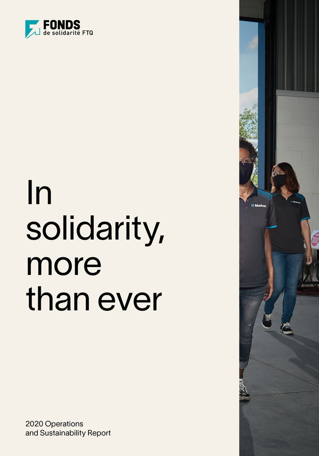 """In solidarity, more than ever"": the Fonds de solidarité FTQ's 2020 Operations and Sustainability Report (CNW Group/Fonds de solidarité FTQ)"